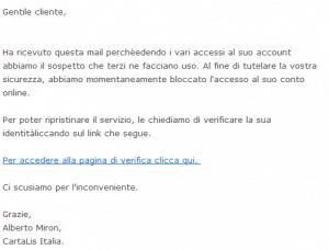 Altro esempio di phishing, questo ai danni di CartaLis. Notate anche le imperfezioni grammaticali, che spesso aiutano a capire la contraffattezza di una mail.